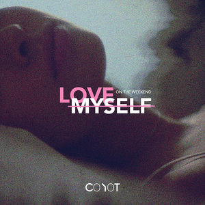 COYOT - Love Myself On The Weekend