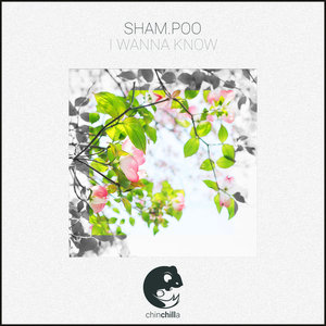SHAM.POO - I Wanna Know