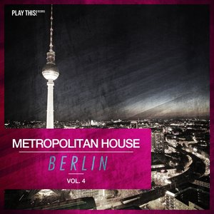 VARIOUS - Metropolitan House: Berlin Vol 4