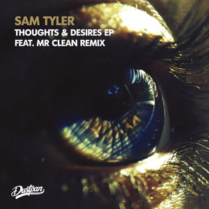 SAM TYLER - Thoughts & Desires EP