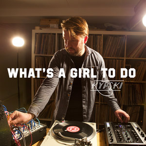 KYPSKI - What's A Girl To Do