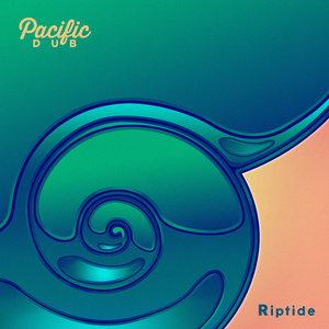 PACIFIC DUB - Riptide