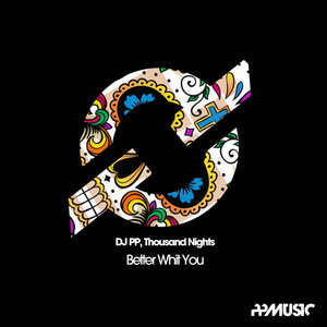 DJ PP/THOUSAND NIGHTS - Better Whit You