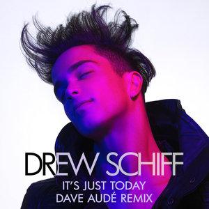 DREW SCHIFF - It's Just Today (Dave Aude Remix)