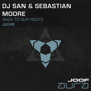 DJ SAN & SEBASTIAN MOORE - Back To Our Roots
