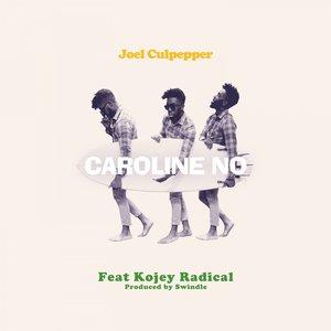 JOEL CULPEPPER feat KOJEY RADICAL - Caroline No
