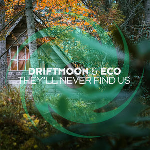 DRIFTMOON & ECO - They'll Never Find Us (Extended)