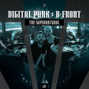 DIGITAL PUNK & B-FRONT - The Supernatural