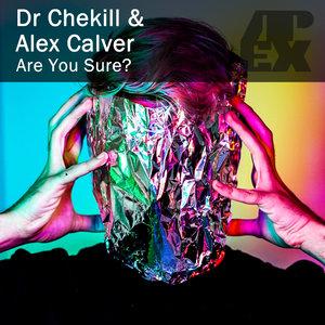 ALEX CALVER/DR CHEKILL - Are You Sure EP