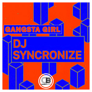 DJ SYNCRONIZE - Gangsta Girl
