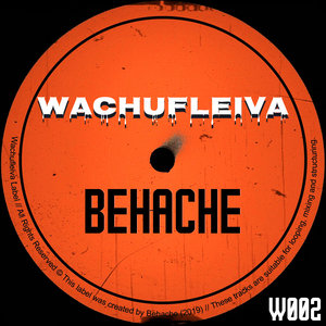 BEHACHE - Wachufleiva 2