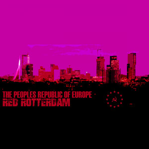 THE PEOPLES REPUBLIC OF EUROPE - Red Rotterdam
