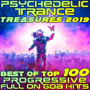 VARIOUS - Psychedelic Trance Treasures 2019 - Best Of Top 100 Progressive Full On Goa Hits
