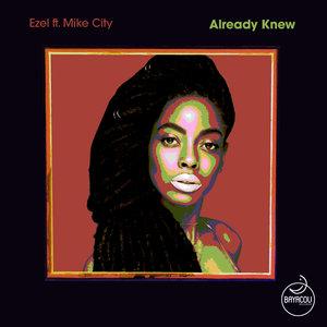 EZEL feat MIKE CITY - Already Knew