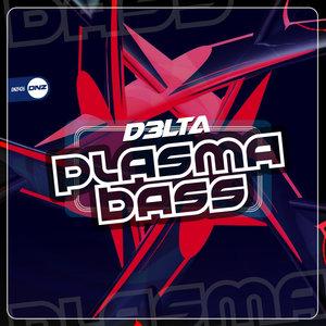 D3LTA - Plasma Bass