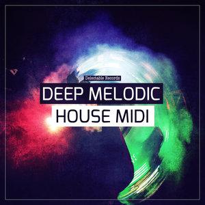 DELECTABLE RECORDS - Deep Melodic House MIDI (Sample Pack MIDI/WAV)