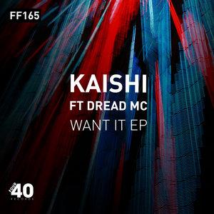 KAISHI - Want It