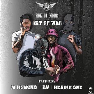 FUMEZ THE ENGINEER/HEADIE ONE/M HUNCHO feat RV - Art Of War
