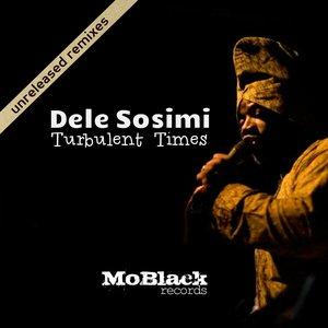 DELE SOSIMI - Turbulent Times (Remixes)