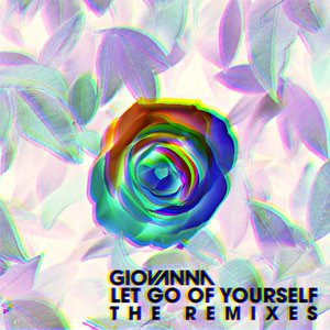 GIOVANNA - Let Go Of Yourself (The Remixes)