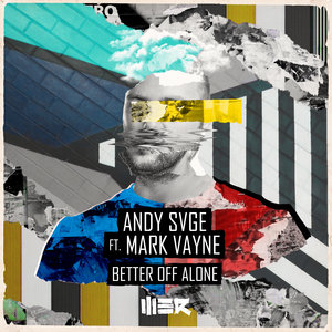 ANDY SVGE feat MARK VAYNE - Better Off Alone
