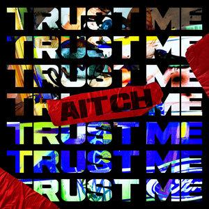 AITCH - Trust Me