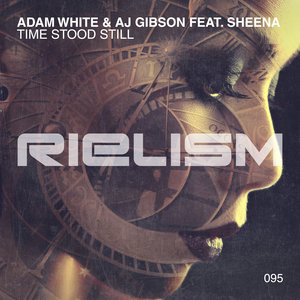 ADAM WHITE & AJ GIBSON feat SHEENA - Time Stood Still