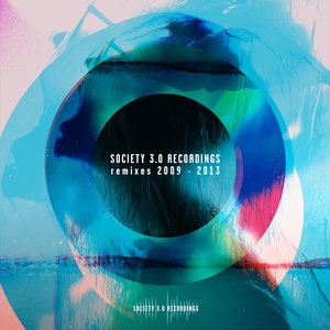 VARIOUS - Society 3.0 Recordings Remixes 2009 - 2013