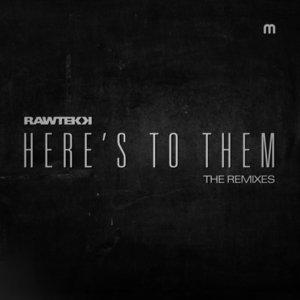 RAWTEKK - Here's To Them (Remixes)
