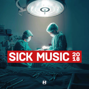 VARIOUS - Sick Music 2018 (unmixed tracks)