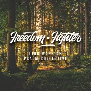LION WARRIAH feat PSALM COLLECTIVE - Freedom Fighter