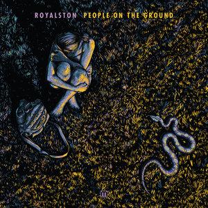 ROYALSTON - People On The  Ground