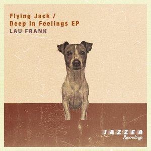 LAU FRANK - Flying Jack/Deep In Feelings EP