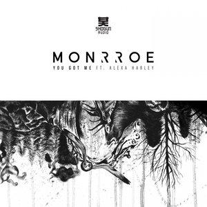 MONRROE - You Got Me