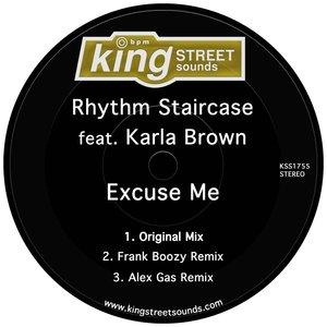 RHYTHM STAIRCASE feat KARLA BROWN - Excuse Me