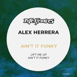 ALEX HERRERA - Ain't It Funky