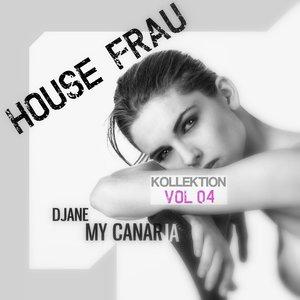 DJANE MY CANARIA - House Frau Kollektion Vol 4