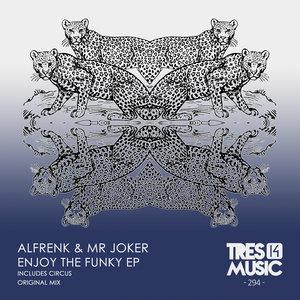 ALFRENK - ENJOY THE FUNKY EP