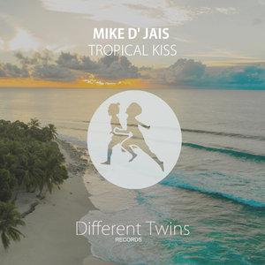 MIKE D' JAIS - Tropical Kiss