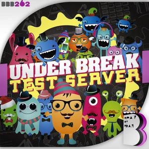UNDER BREAK - Test Server