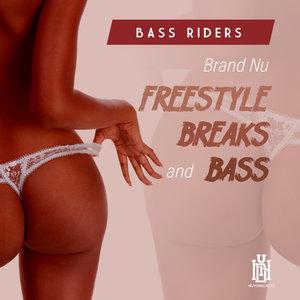BASS RIDERS - Brand Nu Freestyle, Breaks & Bass