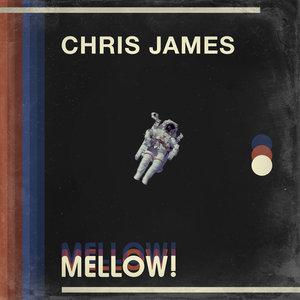 CHRIS JAMES - MELLOW!