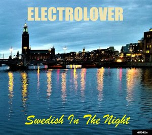 ELECTROLOVER - Swedish In The Night EP