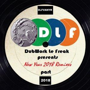 VARIOUS/JOHNNY K - DubWork Le Freak Presents - New Year 2018 Remixes