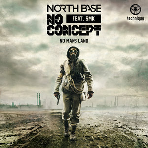 NORTH BASE/NO CONCEPT feat SMK - No Mans Land