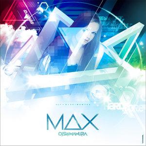 DJ SHIMAMURA - MAX