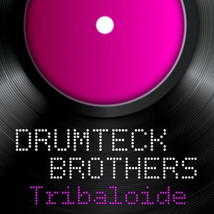 DRUMTECK BROTHERS - Tribaloide