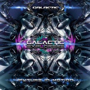 GALACTIC EXPLORERS - Future In Motion