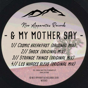 & MY MOTHER SAY - Cosmic Breakfast