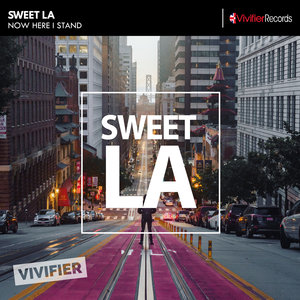 SWEET LA - Now Here I Stand